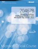 20467B - Projetando soluções de Business Intelligence com o Microsoft SQL Server 2012
