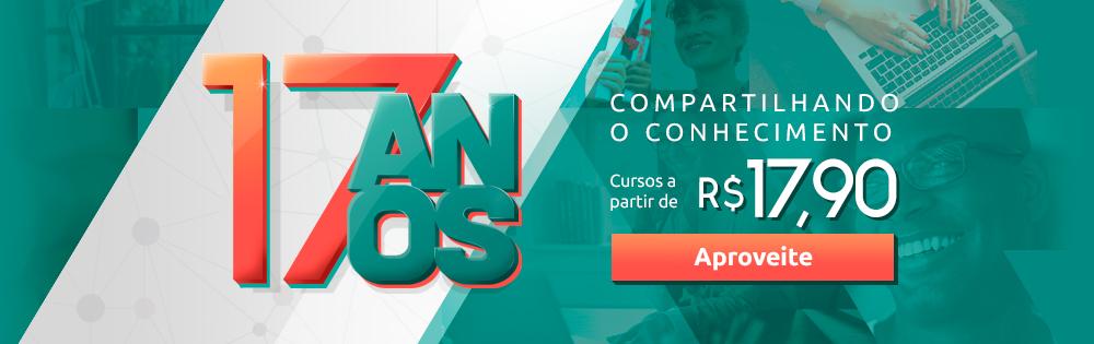 17 Anos Compartilhando o Conhecimento | Cursos a partir de R$ 17,90 | Aproveite!