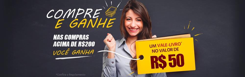 Compre e Ganhe | Nas compras acima de R$ 200, você ganha um vale-livro no valor de R$ 50