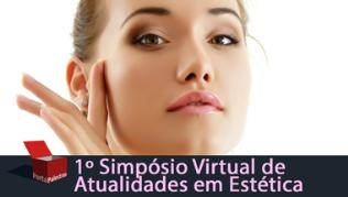 1º Simpósio Virtual de Atualidades em Estética