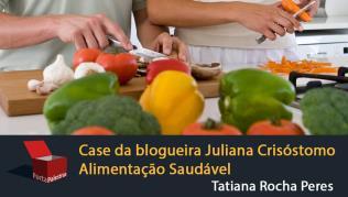 Case da blogueira Juliana Crisóstomo e Alimentação Saudável