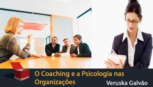 O Coaching e a Psicologia nas Organizações
