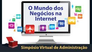 Simpósio Virtual de Administração - O Mundo dos Negócios na Internet
