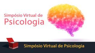 Simpósio Virtual de Psicologia - Psicologia 52 anos: avanços alcançados e desafios a  serem percorri