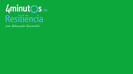 Curso de 4 Minutos de Resiliência com Eduardo Carmello